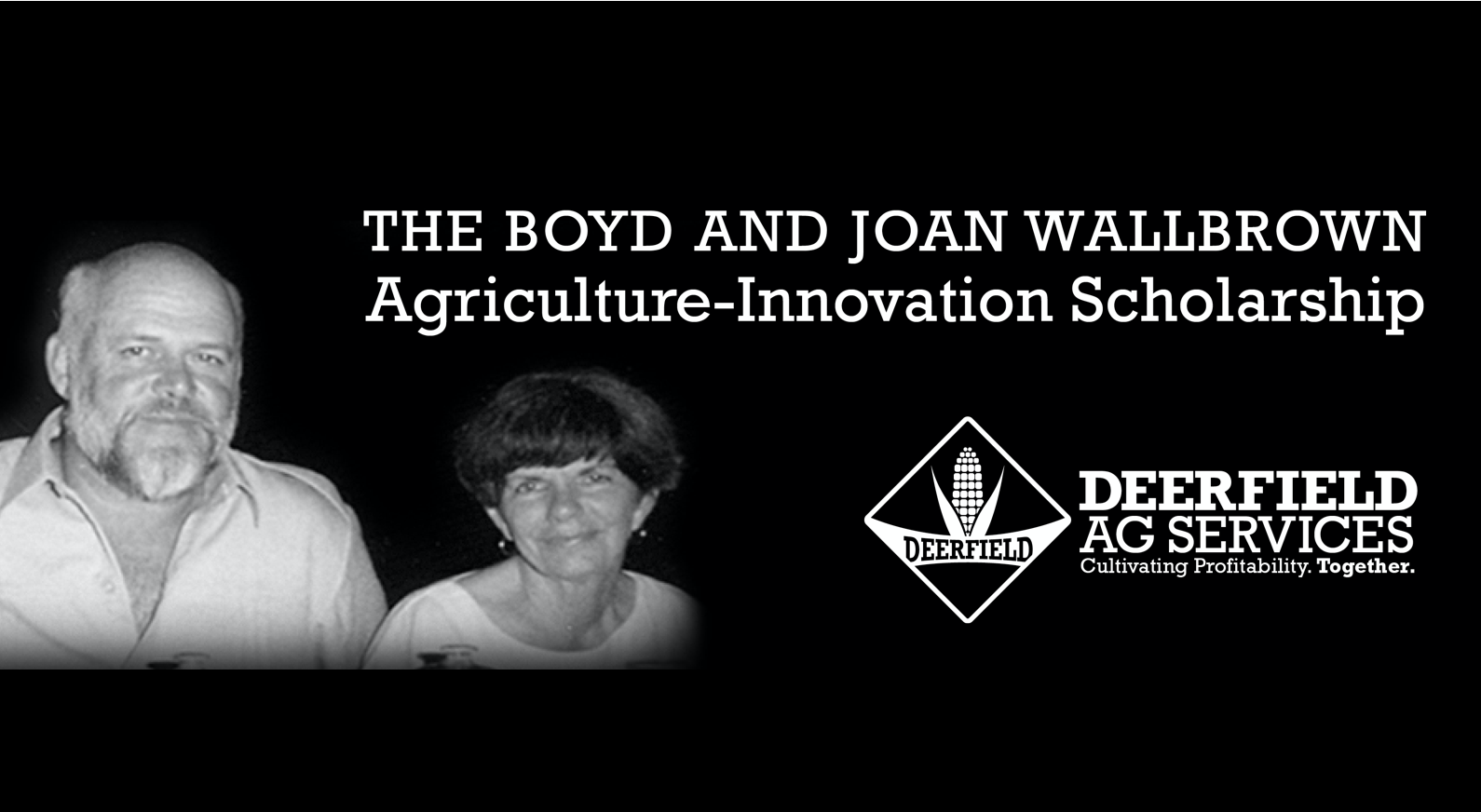The Boyd and Joan Wallbrown Agriculture-Innovation Scholarship Application Deadline is March 31